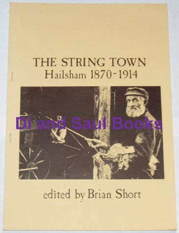 The String Town - Hailsham 1870-1914, edited by Brian Short